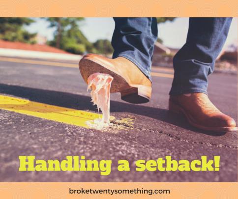 Handling a setback!
