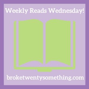 Weekly Reads Wednesday!