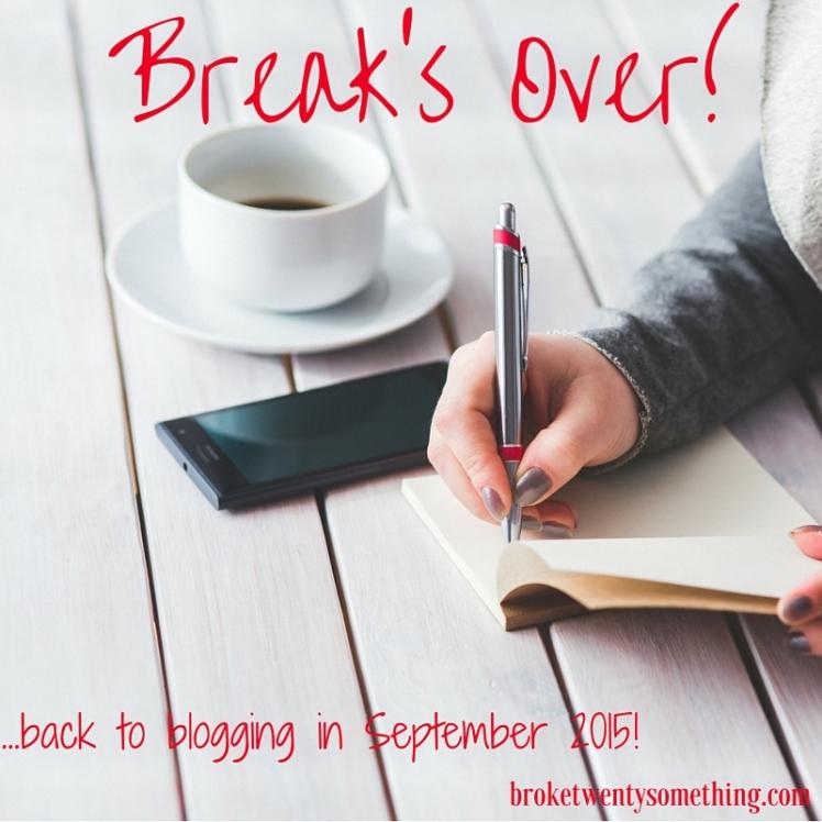 Break's Over!